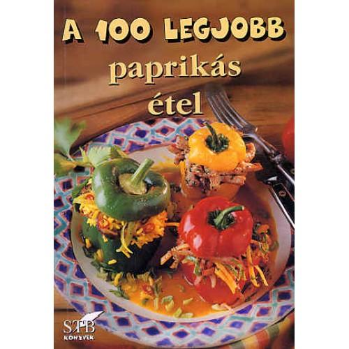 A 100 legjobb paprikás étel