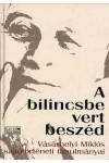A bilincsbe vert beszéd (Vásárhelyi Miklós sajtótörténeti tanulm
