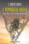 A demokrácia halála - Világválság és  biztos magyar gyarapodás, Masszi kiadó, Politika, politológia