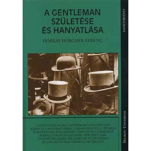 A gentleman születése és hanyatlása, Helikon kiadó, Filozófia