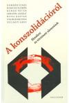 A konszolidációról. Elméleti és történeti elemzések