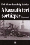 A Kossuth-téri sortűzper