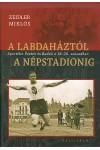 A labdaháztól a Népstadionig – Sportélet Pesten és Budán a 18-20