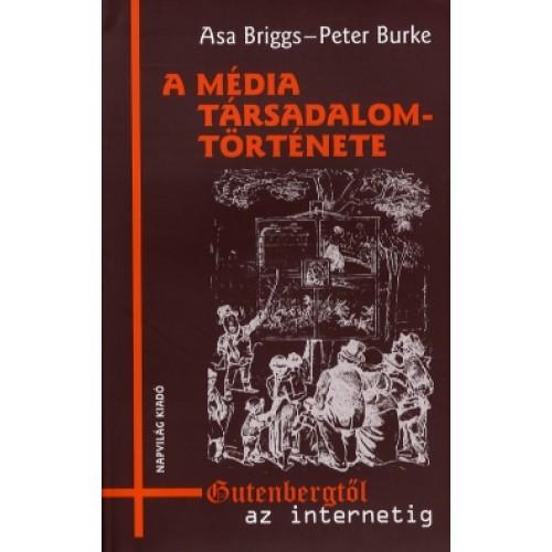 A média társadalomtörténete Gutenbergtől az internetig