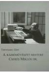 A rádióművészet mestere - Cserés Miklós Dr.