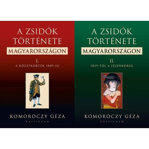 A zsidók története Magyarországon I-II.