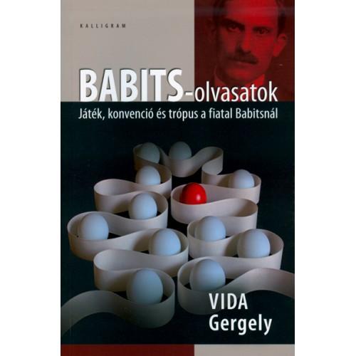 Babits-olvasatok - Játék, konvenció és trópus a fiatal Babitsnál