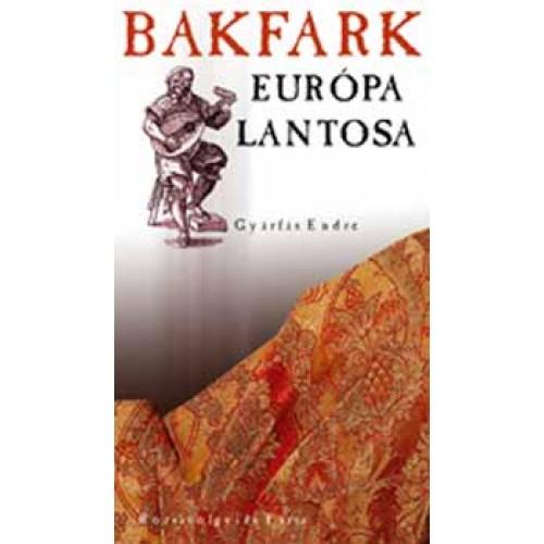 Bakfark, Európa lantosa