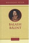 Balassi Bálint (Kőszeghy Péter)