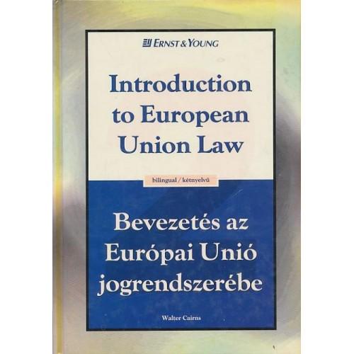 Bevezetés az Európai Unió jogrendszerébe / Introduction to European Union Law