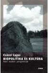 Biopolitika és kultúra - Késő modern perspektívák