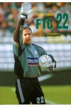 FTC 22 (Portrékönyv Szűcs Lajosról, a Ferencváros népszerű kapusáról)