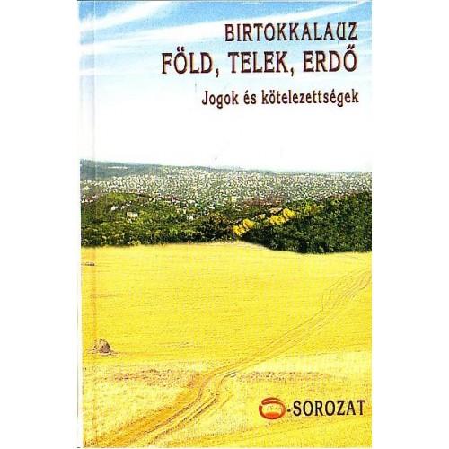 Birtokkalauz – Föld, telek, erdő  – Jogok és kötelezettségek