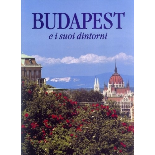 Budapest és környéke (olasz, italiano) / Budapest e i suoi dinto