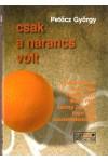 Csak a narancs volt (A Fidesz története) *