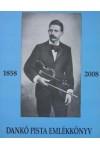 Dankó Pista Emlékkönyv (1858-2008)