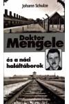 Doktor Mengele és a náci haláltáborok