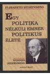Egy politika nélküli ember politikus élete