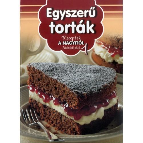 Egyszerű torták (Receptek a nagyitól 1.)