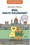 Elek, merre keresselek?, Móra kiadó, Gyermek- és ifjúsági könyvek