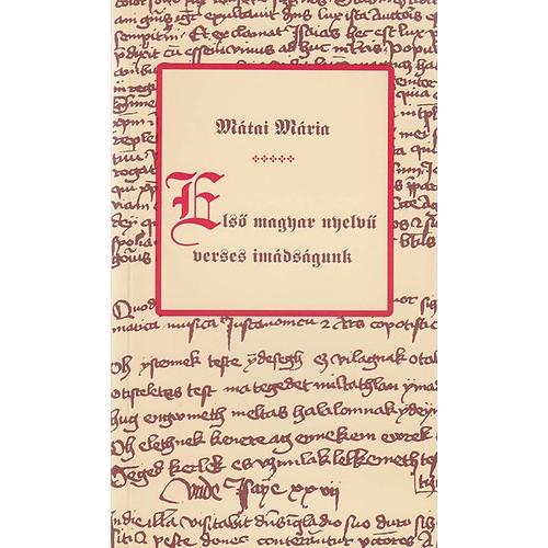 Első magyar nyelvű verses imádságunk