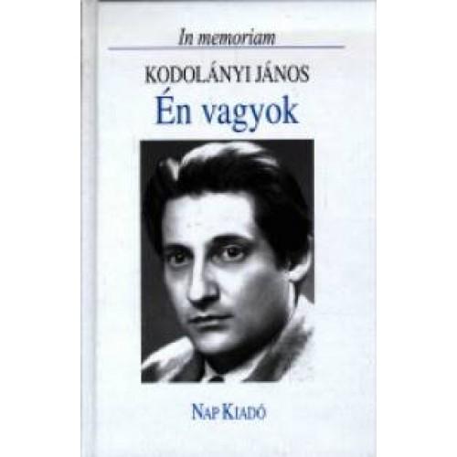 Én vagyok - In memoriam Kodolányi János