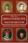 Erdélyi fejedelmek, magyar királyok