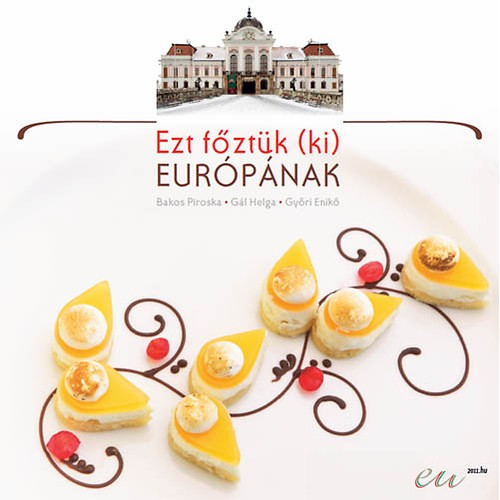 Ezt főztük (ki) Európának
