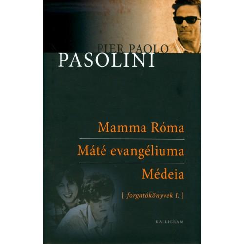 Forgatókönyvek I. (Mamma Róma, Máté evangéliuma, Médeia)