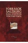 Források Salzburg kora középkori történetéből
