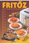 Fritőz receptek
