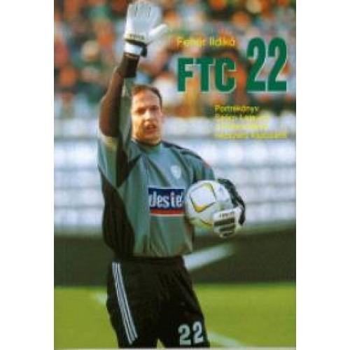 FTC 22 (Portrékönyv Szűcs Lajosról, a Ferencváros népszerű kapus
