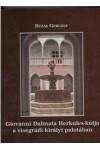 Giovanni Dalmata Herkules-kútja a visegrádi királyi palotában