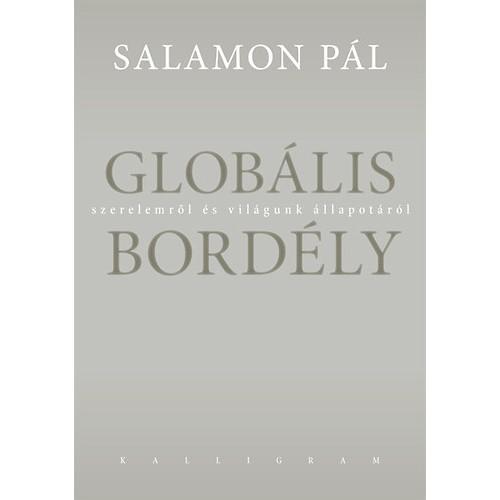 Globális bordély - Szerelemről és világunk állapotáról