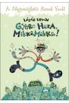 Gyere haza, Mikkamakka! – A Négyszögletű Kerek Erdő, Móra kiadó, Gyermek- és ifjúsági könyvek