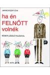 Ha én felnőtt volnék (Réber László rajzaival), Móra kiadó, Gyermek- és ifjúsági könyvek