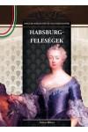 Habsburg-feleségek Magyar királynék és nagyasszonyok 11.- nagy tételben egy csomagban