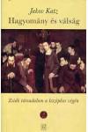 Hagyomány és válság - Zsidó társadalom a középkor végén