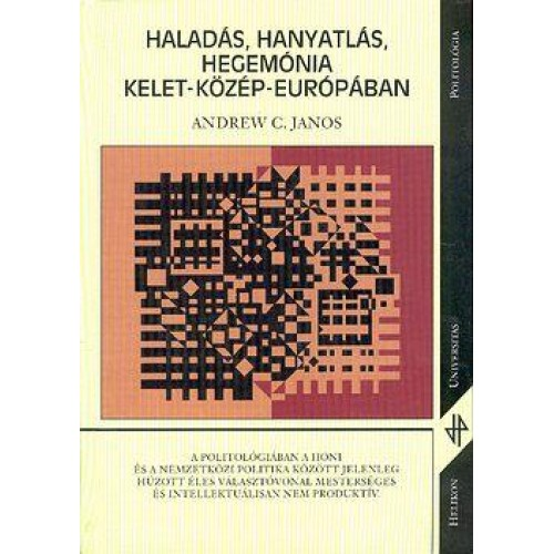Haladás, hanyatlás, hegemónia Kelet-közép- Európában