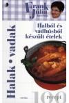 Halból és vadhúsból készült ételek (Frank Júlia konyhája)