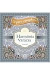 Harmónia varázsa -  10 perc nyugalom (felnőtt színező)