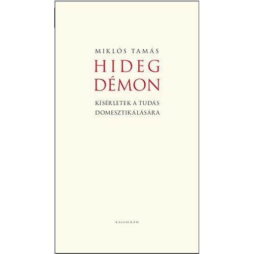 Hideg démon (Kísérletek a tudás domesztikálására)