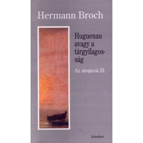Huguenau avagy a tárgyilagosság (Az alvajárók III.)