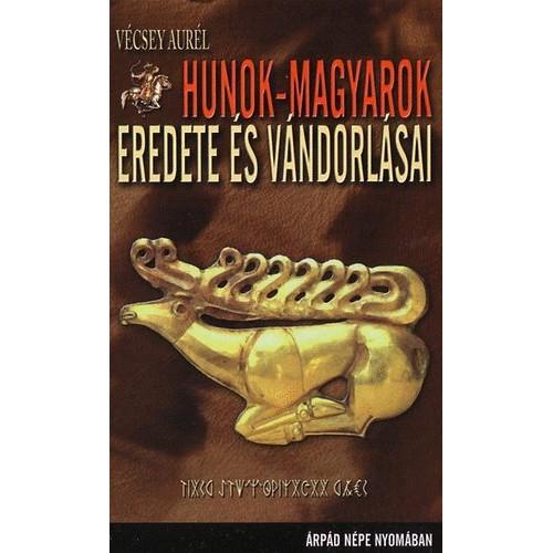 Hunok - magyarok eredete és vándorlásai - Árpád népe nyomában