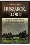 Huszárok, előre! - Magyar sereglovasság a II. világháborúban