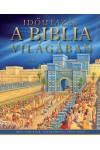 Időutazás a Biblia világában, Móra kiadó, Gyermek- és ifjúsági könyvek