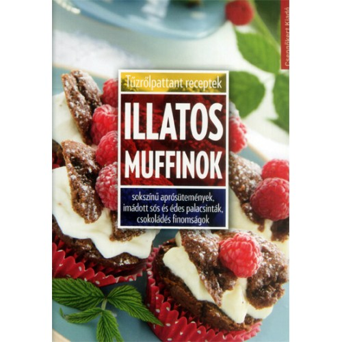 Illatos muffinok (Tűzrőlpattant receptek)
