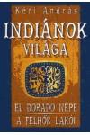 Indiánok világa (El Dorado népe - A felhők lakói)