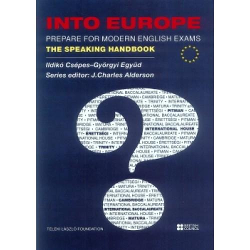 Into Europe – Prepare for Modern English Exams - The Speaking Handbook