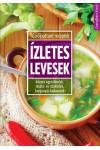 Ízletes levesek (Tűzrőlpattant receptek)